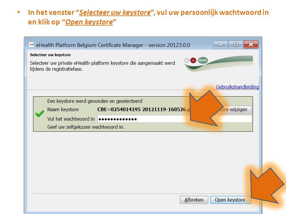 In het venster Selecteer uw keystore , vul uw persoonlijk wachtwoord in en klik op Open keystore