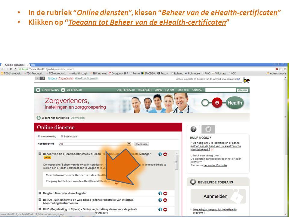 In de rubriek Online diensten , kiesen Beheer van de eHealth-certificaten Klikken op Toegang tot Beheer van de eHealth-certificaten