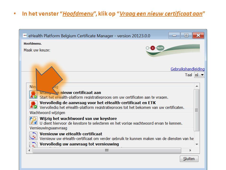 In het venster Hoofdmenu , klik op Vraag een nieuw certificaat aan