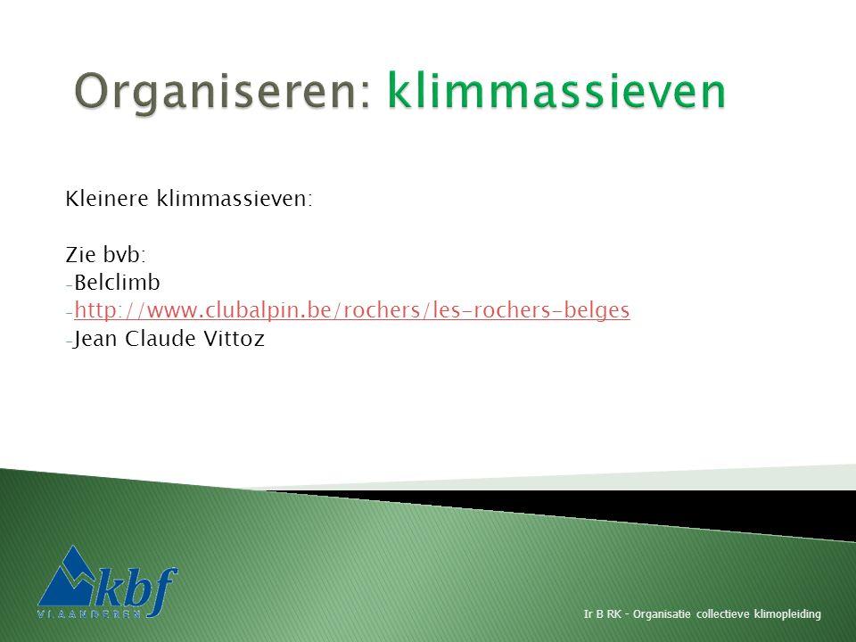 Kleinere klimmassieven: Zie bvb: - Belclimb - http://www.clubalpin.be/rochers/les-rochers-belges http://www.clubalpin.be/rochers/les-rochers-belges - Jean Claude Vittoz