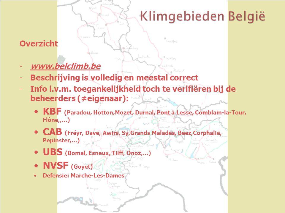 Overzicht -www.belclimb.bewww.belclimb.be -Beschrijving is volledig en meestal correct -Info i.v.m. toegankelijkheid toch te verifiëren bij de beheerd