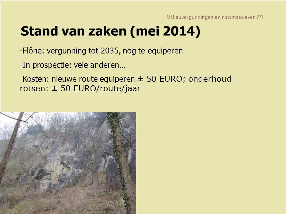 Stand van zaken (mei 2014) -Flône: vergunning tot 2035, nog te equiperen -In prospectie: vele anderen… -Kosten: nieuwe route equiperen ± 50 EURO; onderhoud rotsen: ± 50 EURO/route/jaar
