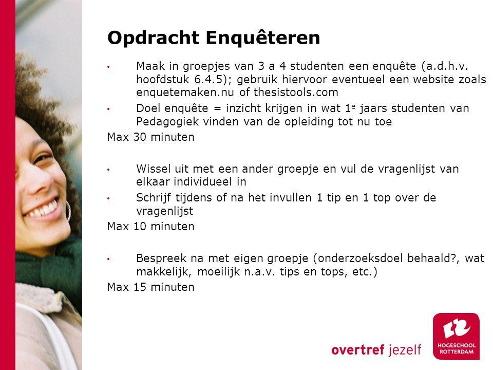 Opdracht Enquêteren Maak in groepjes van 3 a 4 studenten een enquête (a.d.h.v.
