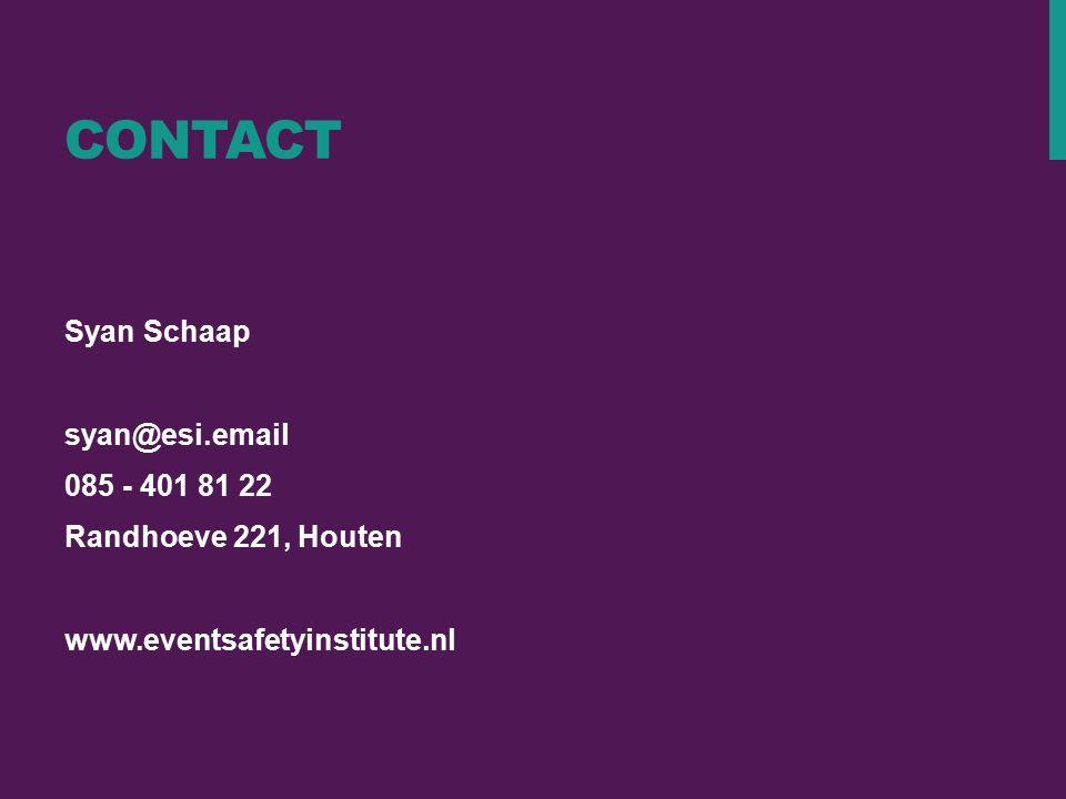 CONTACT Syan Schaap syan@esi.email 085 - 401 81 22 Randhoeve 221, Houten www.eventsafetyinstitute.nl