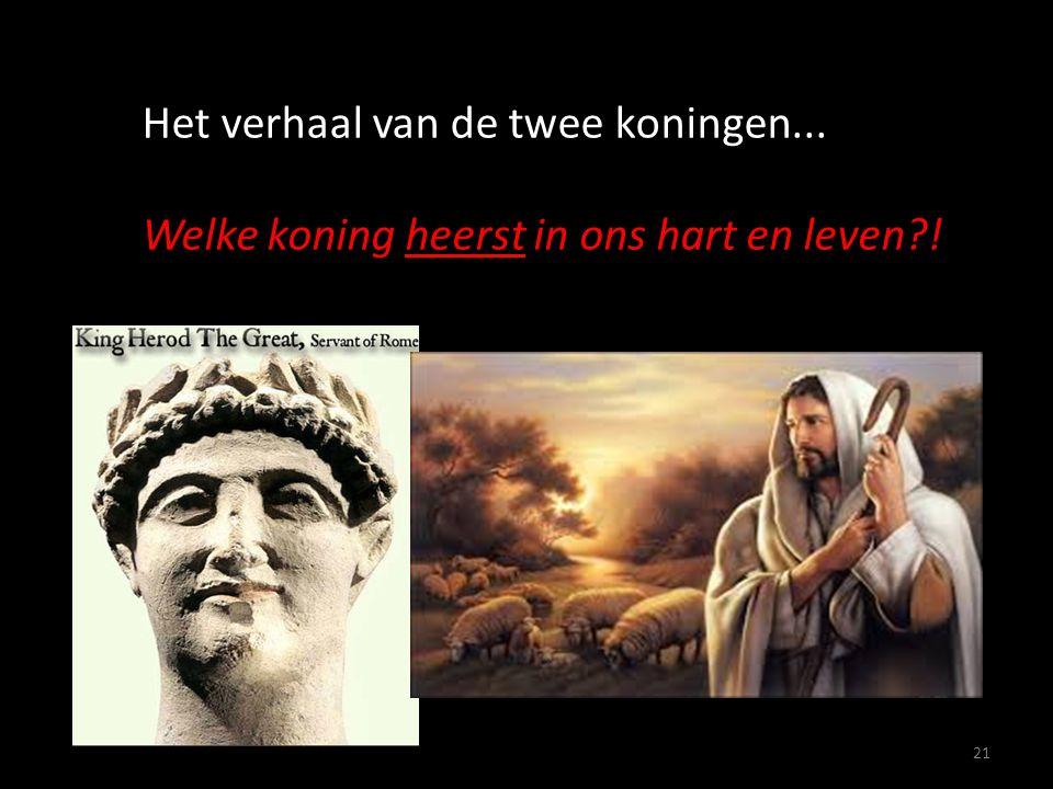 21 Het verhaal van de twee koningen... Welke koning heerst in ons hart en leven !