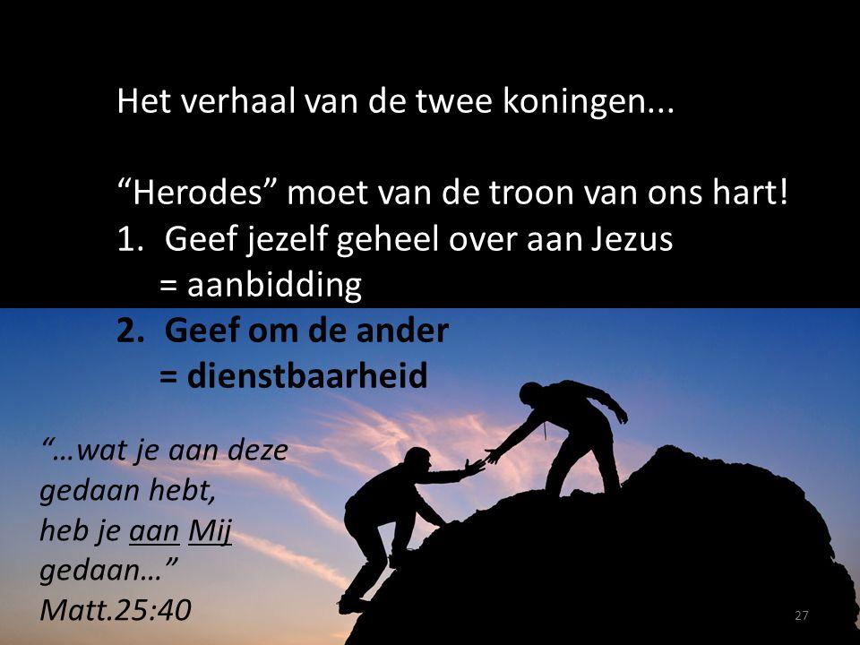27 Het verhaal van de twee koningen... Herodes moet van de troon van ons hart.