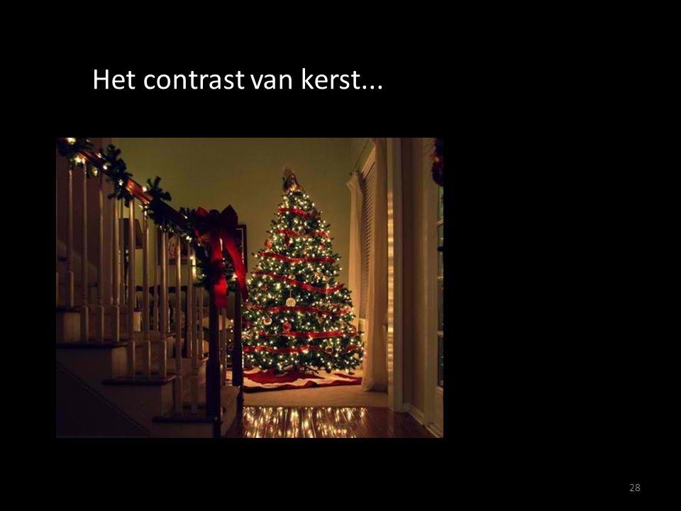28 Het contrast van kerst...