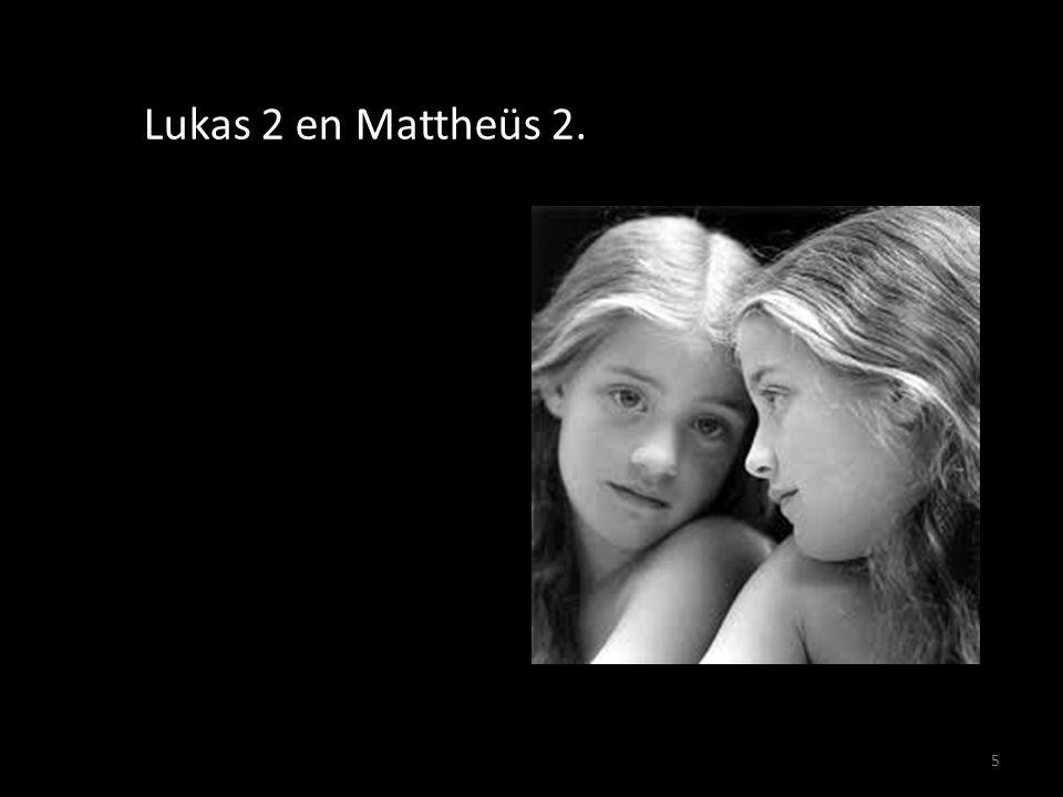 5 Lukas 2 en Mattheüs 2.