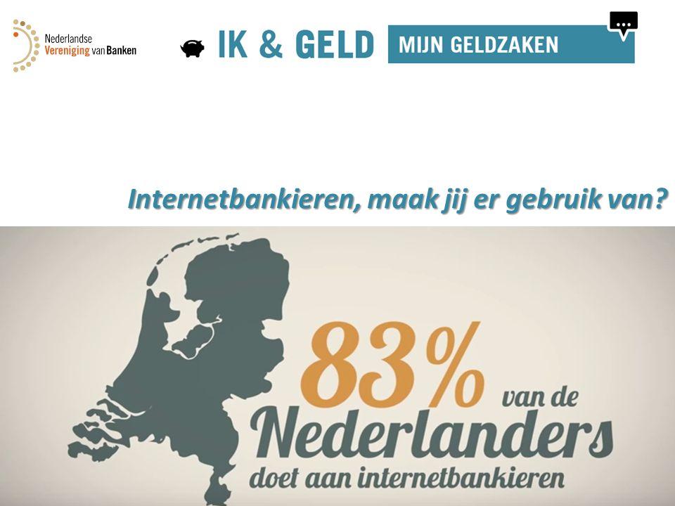 Internetbankieren, maak jij er gebruik van