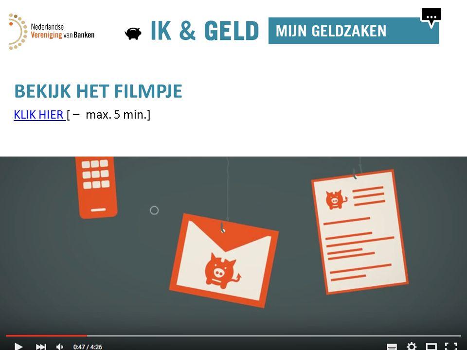 BEKIJK HET FILMPJE KLIK HIER KLIK HIER [ – max. 5 min.]