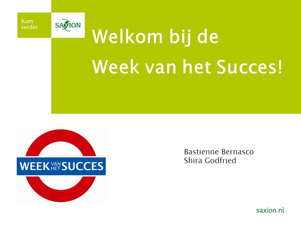 Week van het Succes! Welkom bij de Bastienne Bernasco Shira Godfried