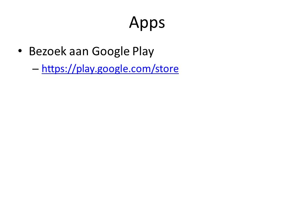 Apps Bezoek aan Google Play – https://play.google.com/store https://play.google.com/store