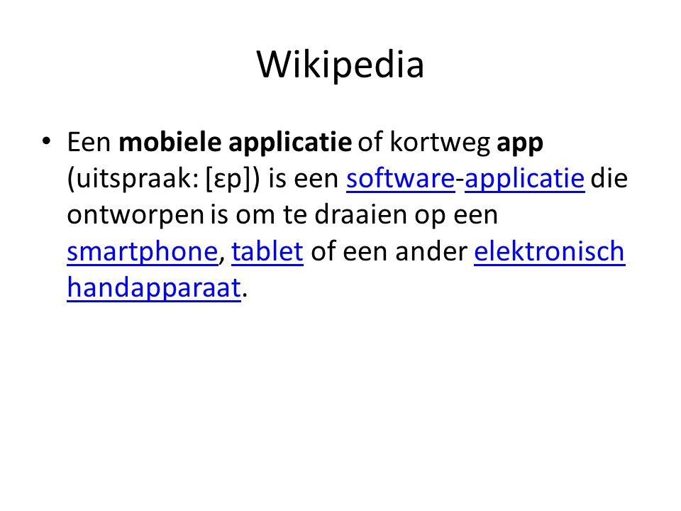 Wikipedia Ook bij Windows vanaf versie 8.1 komen apps voor.Windowsversie 8.1 Deze applicaties zijn niet bedoeld voor mobiele apparatuur.