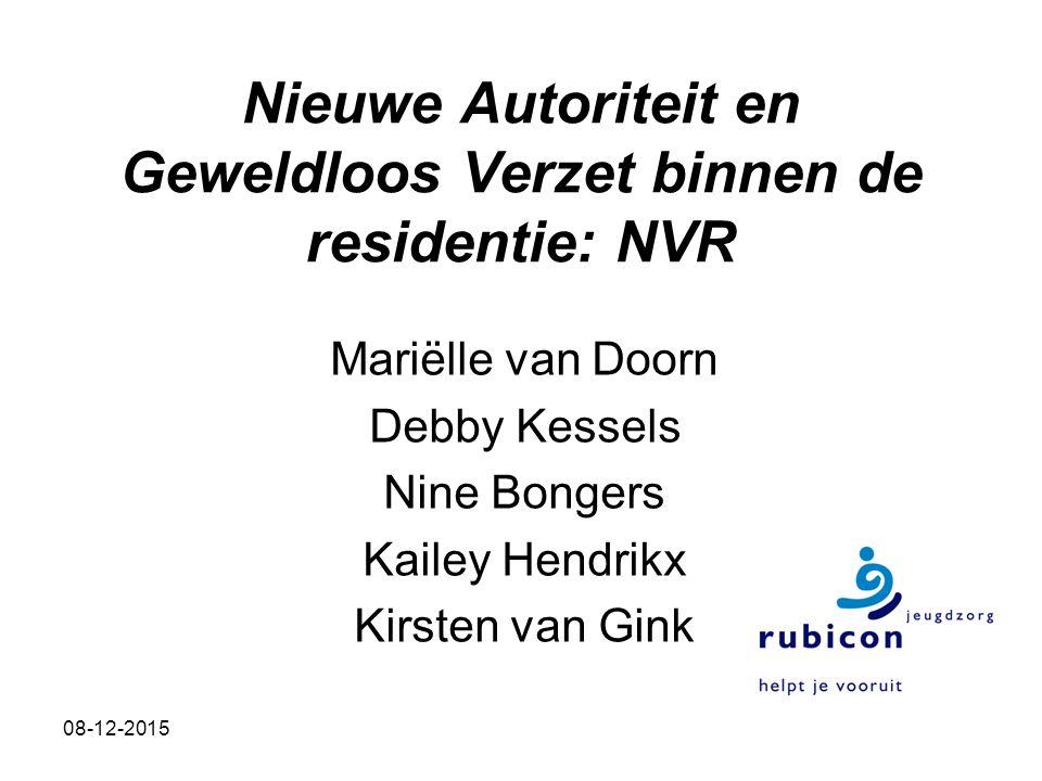 Nieuwe Autoriteit en Geweldloos Verzet binnen de residentie: NVR Mariëlle van Doorn Debby Kessels Nine Bongers Kailey Hendrikx Kirsten van Gink 08-12-