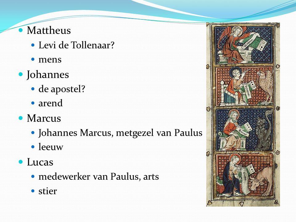 Mattheus Levi de Tollenaar? mens Johannes de apostel? arend Marcus Johannes Marcus, metgezel van Paulus leeuw Lucas medewerker van Paulus, arts stier
