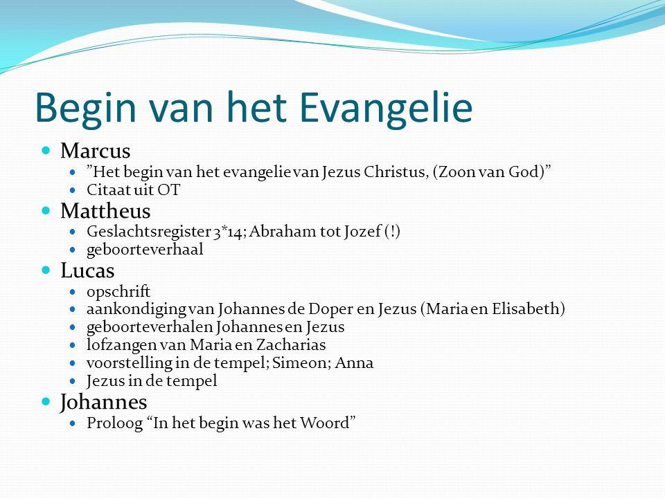 """Begin van het Evangelie Marcus """"Het begin van het evangelie van Jezus Christus, (Zoon van God)"""" Citaat uit OT Mattheus Geslachtsregister 3*14; Abraham"""