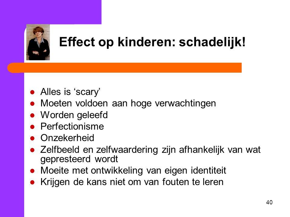 40 Effect op kinderen: schadelijk.