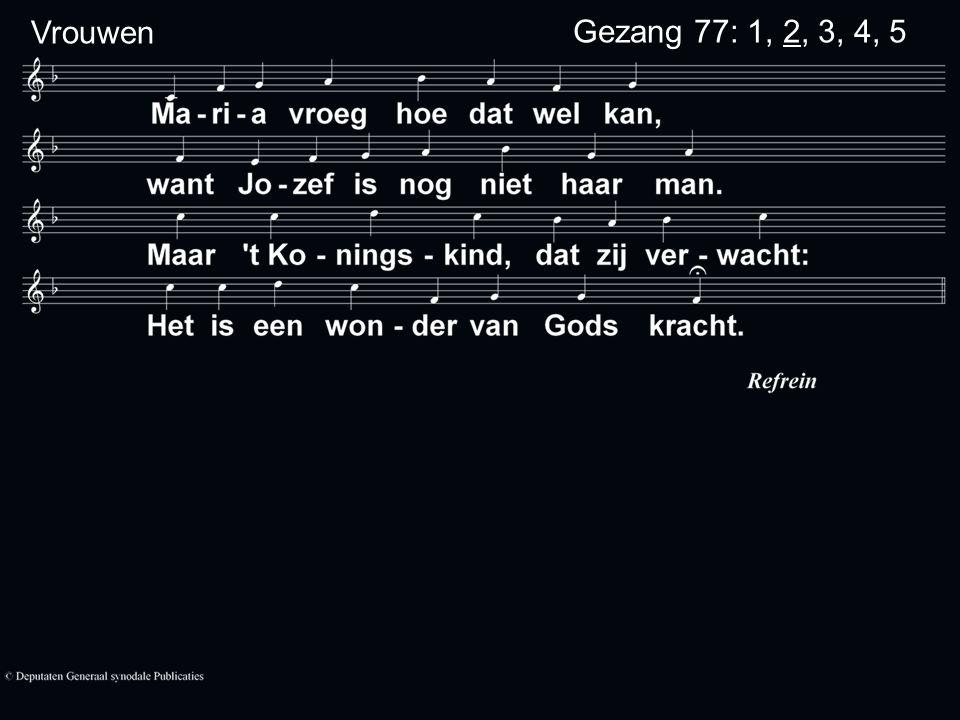 Gezang 77: 1, 2, 3, 4, 5 Vrouwen
