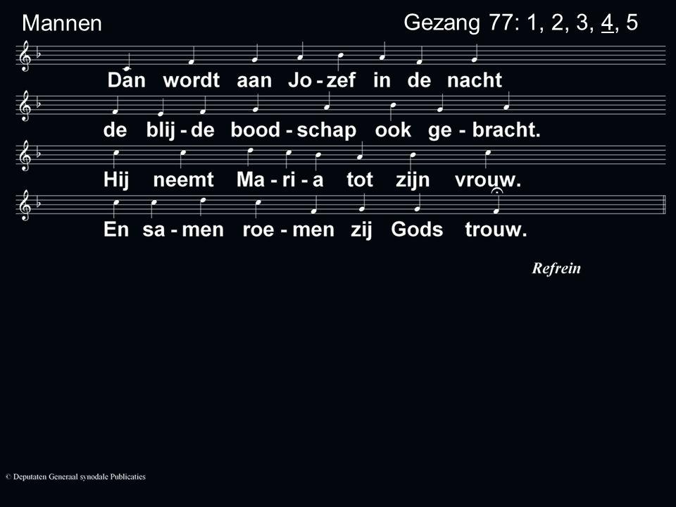 Gezang 77: 1, 2, 3, 4, 5 Mannen
