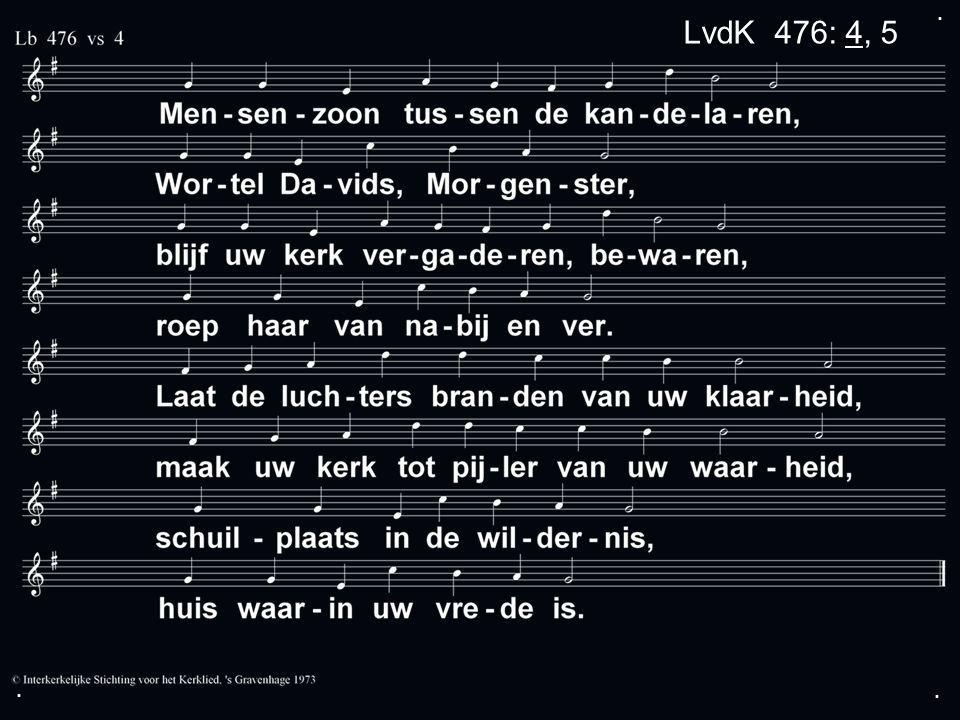 ... LvdK 476: 4, 5
