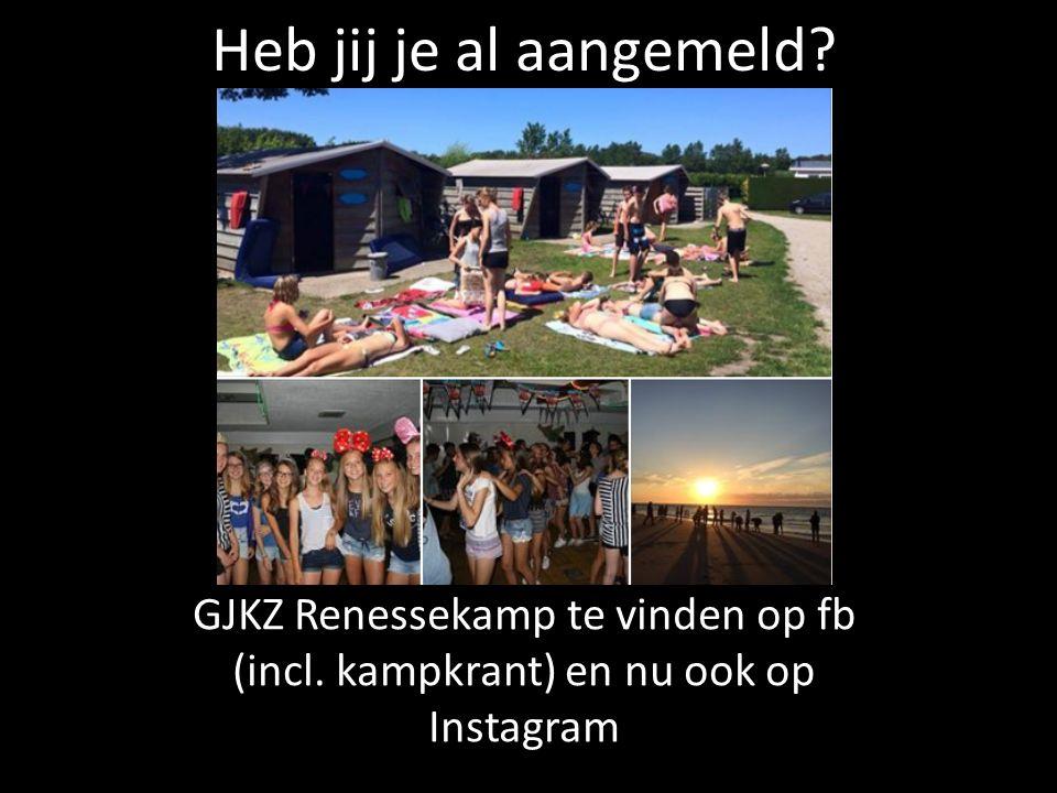Heb jij je al aangemeld GJKZ Renessekamp te vinden op fb (incl. kampkrant) en nu ook op Instagram