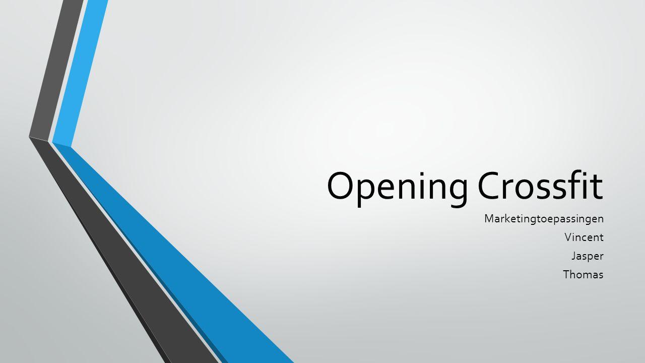 Opening Crossfit Marketingtoepassingen Vincent Jasper Thomas