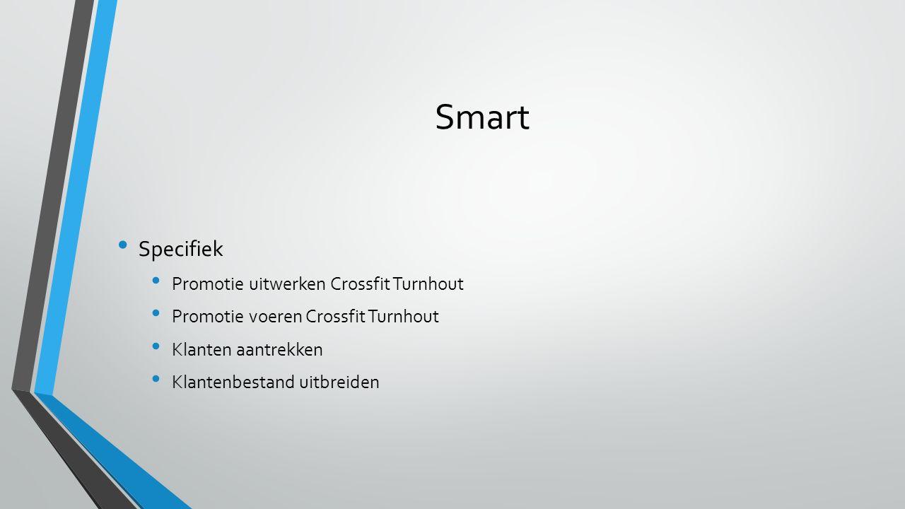Smart Specifiek Promotie uitwerken Crossfit Turnhout Promotie voeren Crossfit Turnhout Klanten aantrekken Klantenbestand uitbreiden