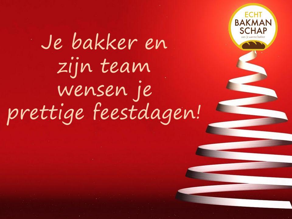 Je bakker en zijn team wensen je prettige feestdagen!
