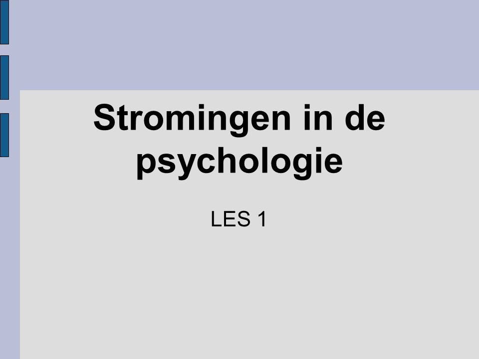 Stromingen in de psychologie LES 1