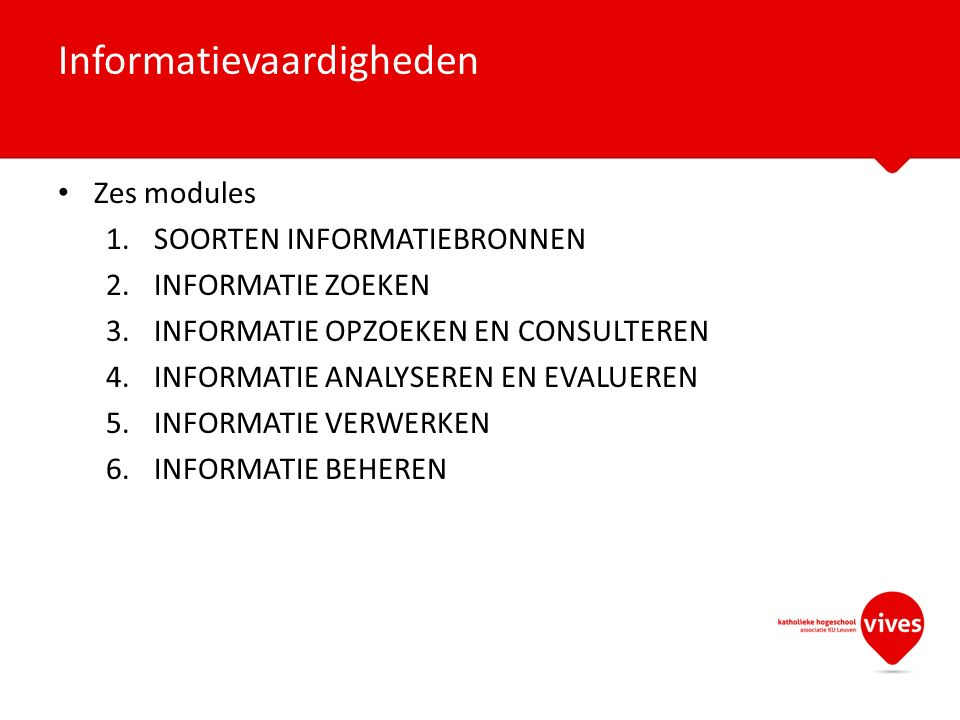 Training informatievaardigheden – 2u per week in computerlokaal (L109 of L20) – Verkennende opdrachten – Examenopdracht: SADAN (Sociaal Agogische Digitale & Analoge Naslag) Verschillende stappen (8) Informatievaardigheden: organisatie