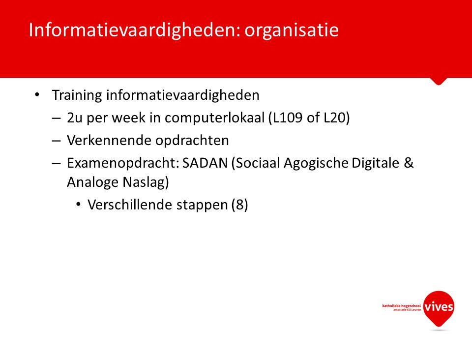 Training informatievaardigheden – 2u per week in computerlokaal (L109 of L20) – Verkennende opdrachten – Examenopdracht: SADAN (Sociaal Agogische Digi