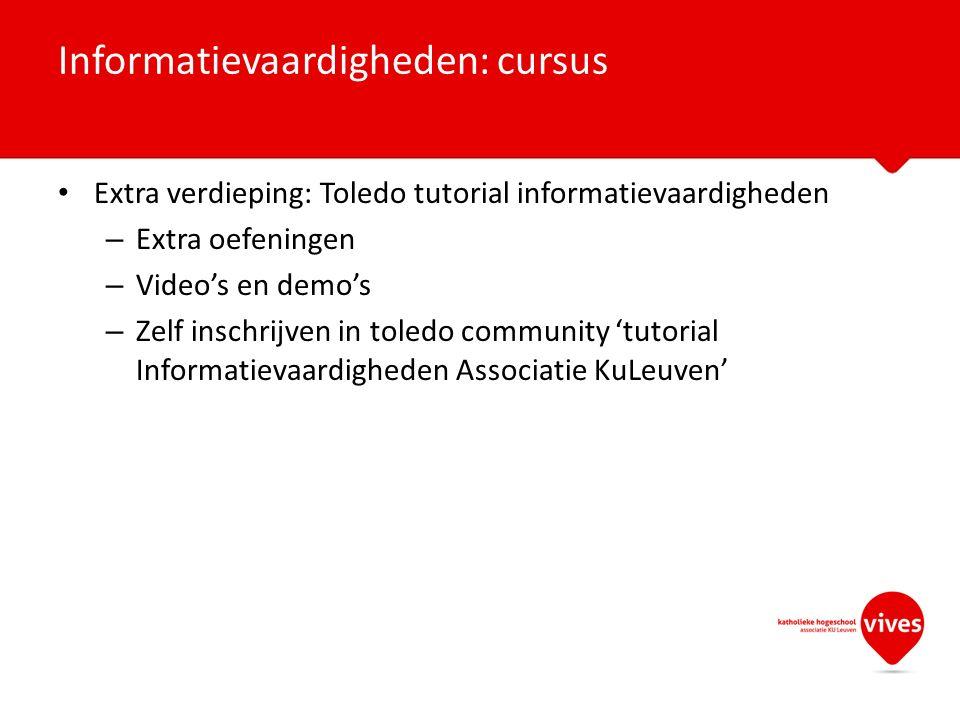 Extra verdieping: Toledo tutorial informatievaardigheden – Extra oefeningen – Video's en demo's – Zelf inschrijven in toledo community 'tutorial Infor