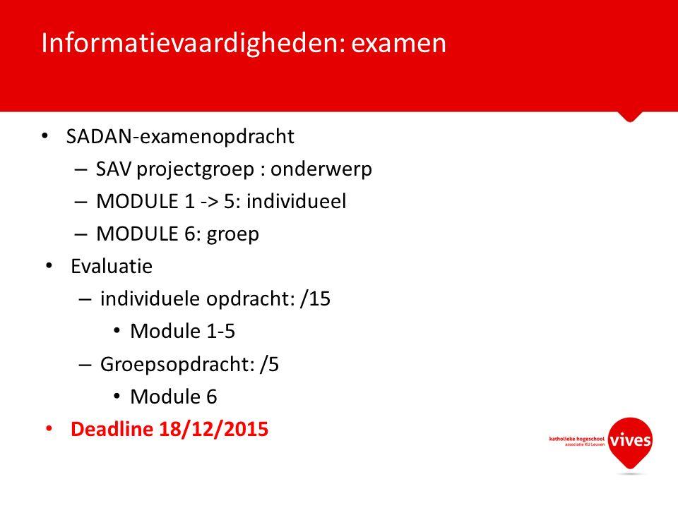 SADAN-examenopdracht – SAV projectgroep : onderwerp – MODULE 1 -> 5: individueel – MODULE 6: groep Evaluatie – individuele opdracht: /15 Module 1-5 –