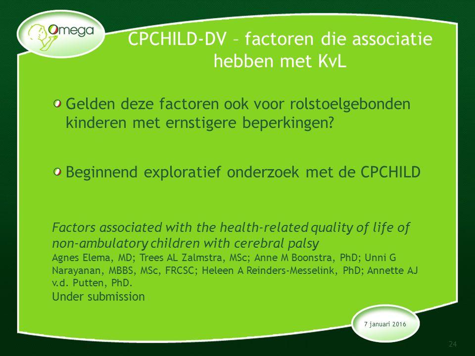 CPCHILD-DV – factoren die associatie hebben met KvL 7 januari 2016 24 Gelden deze factoren ook voor rolstoelgebonden kinderen met ernstigere beperkingen.