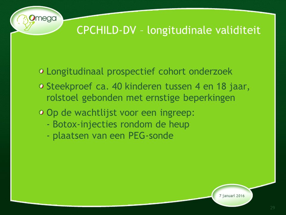 CPCHILD-DV – longitudinale validiteit Longitudinaal prospectief cohort onderzoek Steekproef ca.