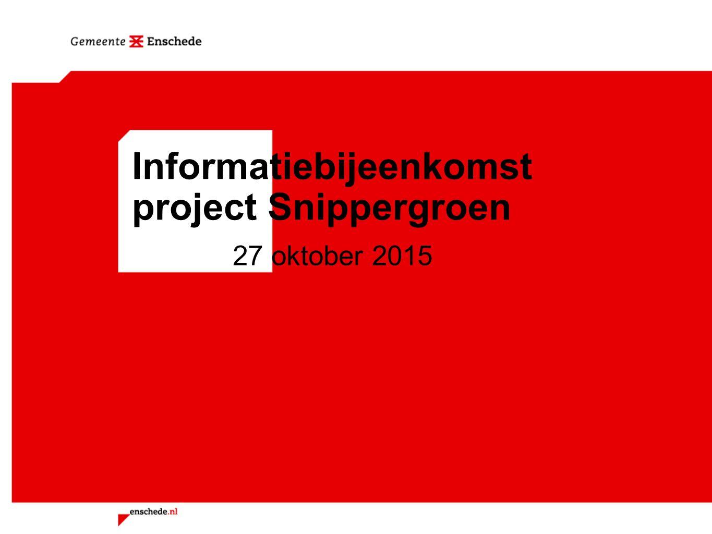 Informatiebijeenkomst project Snippergroen 27 oktober 2015