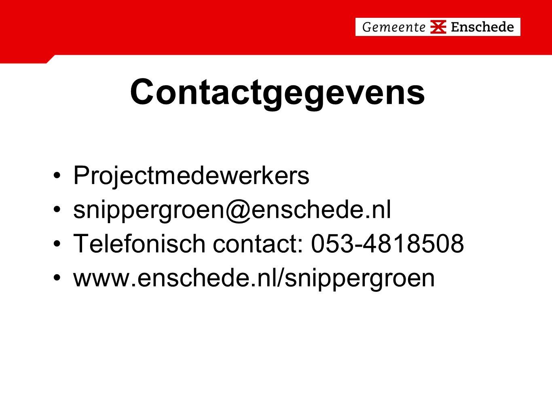Contactgegevens Projectmedewerkers snippergroen@enschede.nl Telefonisch contact: 053-4818508 www.enschede.nl/snippergroen