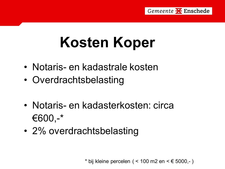 Kosten Koper Notaris- en kadastrale kosten Overdrachtsbelasting Notaris- en kadasterkosten: circa €600,-* 2% overdrachtsbelasting * bij kleine percelen ( < 100 m2 en < € 5000,- )