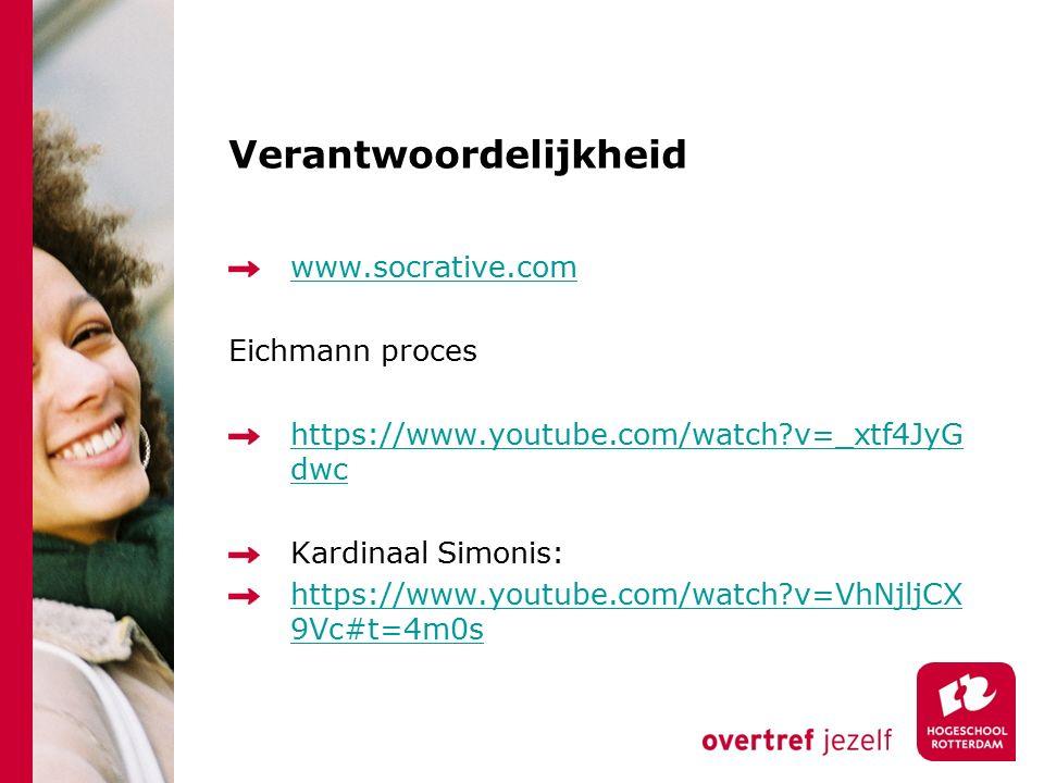 Verantwoordelijkheid www.socrative.com Eichmann proces https://www.youtube.com/watch?v=_xtf4JyG dwc Kardinaal Simonis: https://www.youtube.com/watch?v=VhNjljCX 9Vc#t=4m0s