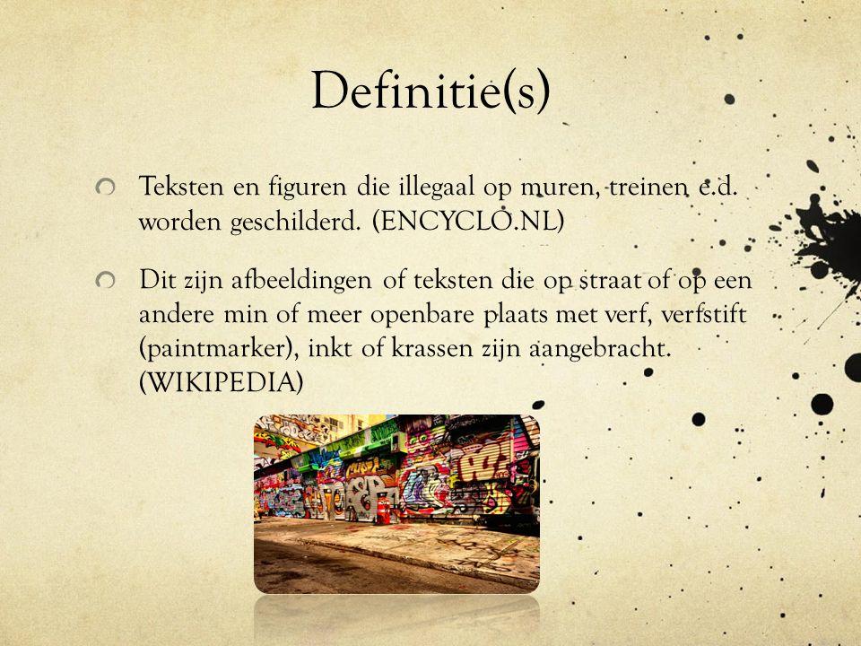 Definitie(s) Teksten en figuren die illegaal op muren, treinen e.d.