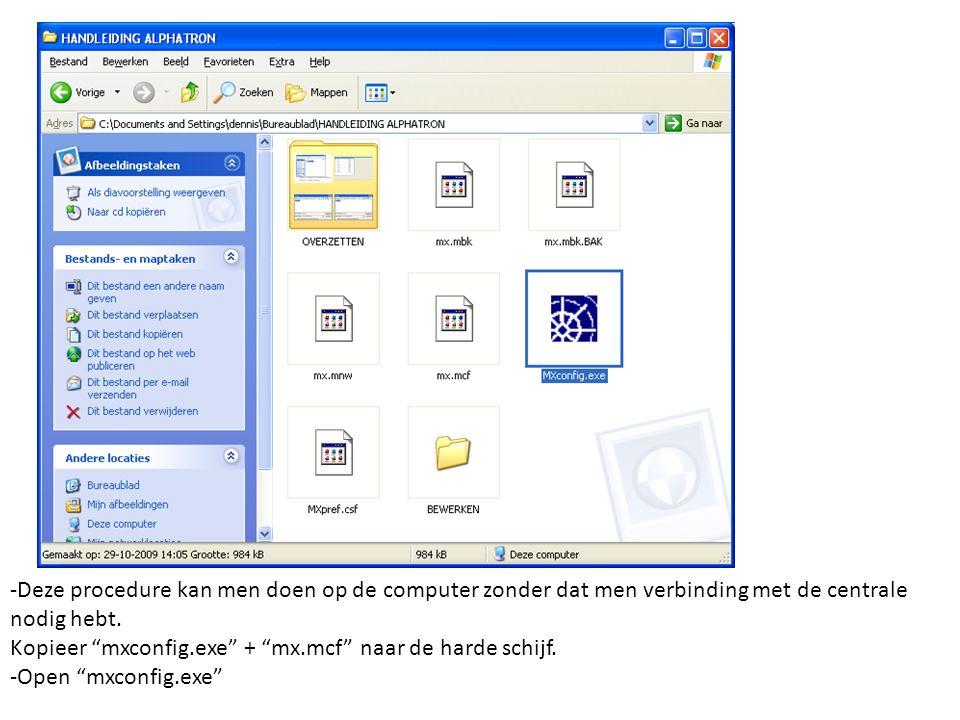 -selecteer het mx.mcf bestand dat bewerkt moet worden, deze wordt meegeleverd in de centrale, en kan kopieert worden naar de harde schijf.