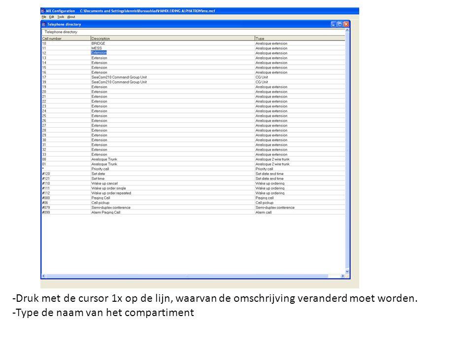 -Druk met de cursor 1x op de lijn, waarvan de omschrijving veranderd moet worden.