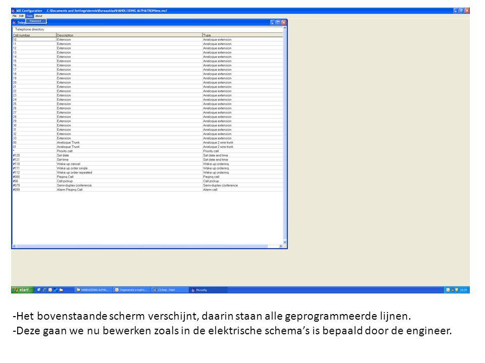 -Het bovenstaande scherm verschijnt, daarin staan alle geprogrammeerde lijnen.