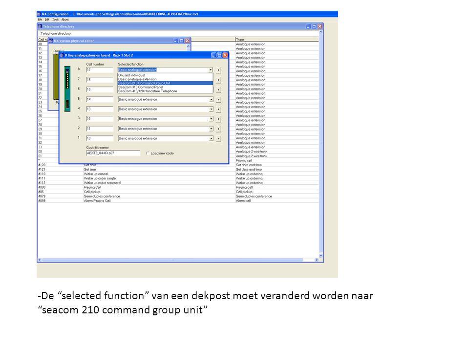 -De selected function van een dekpost moet veranderd worden naar seacom 210 command group unit