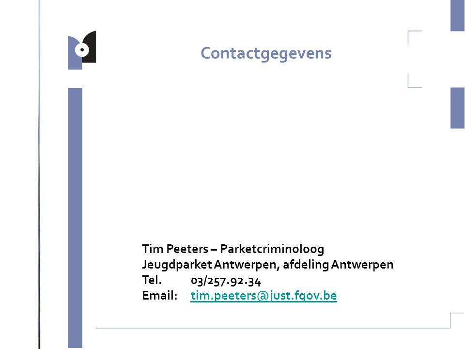 Contactgegevens Tim Peeters – Parketcriminoloog Jeugdparket Antwerpen, afdeling Antwerpen Tel. 03/257.92.34 Email: tim.peeters@just.fgov.be