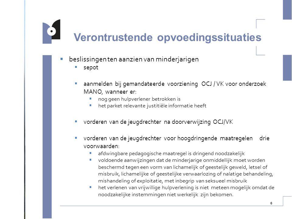  beslissingen ten aanzien van minderjarigen  sepot  aanmelden bij gemandateerde voorziening OCJ / VK voor onderzoek MANO, wanneer er:  nog geen hu