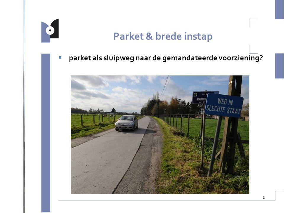 8  parket als sluipweg naar de gemandateerde voorziening? Parket & brede instap