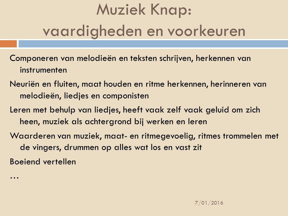 Muziek Knap: vaardigheden en voorkeuren Componeren van melodieën en teksten schrijven, herkennen van instrumenten Neuriën en fluiten, maat houden en r