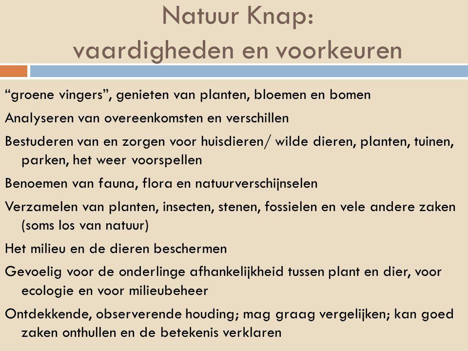 """Natuur Knap: vaardigheden en voorkeuren """"groene vingers"""", genieten van planten, bloemen en bomen Analyseren van overeenkomsten en verschillen Bestuder"""