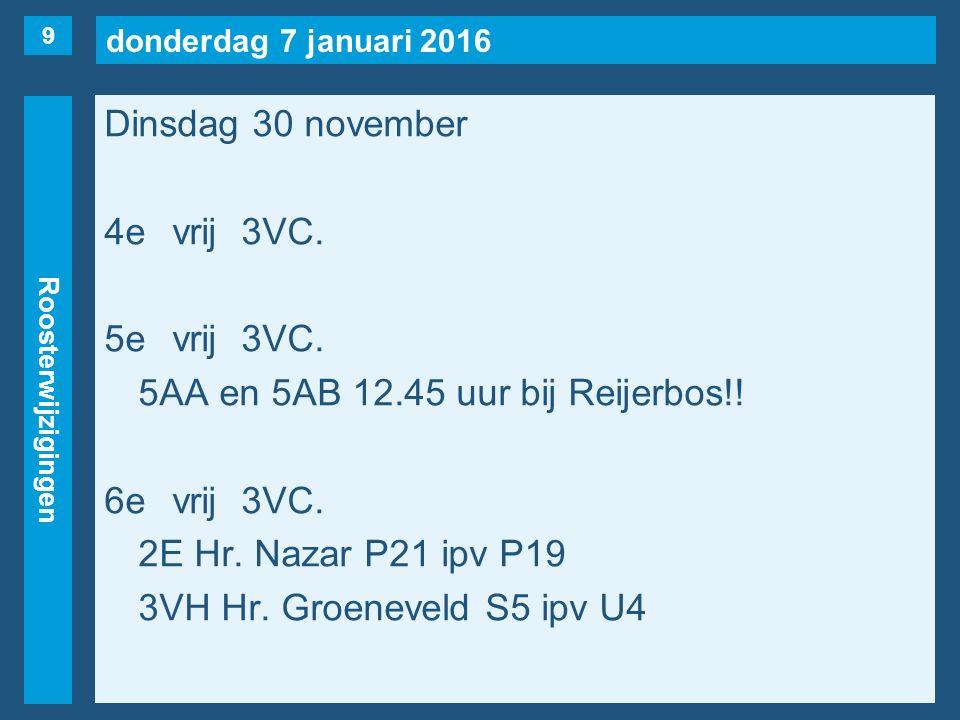 donderdag 7 januari 2016 Roosterwijzigingen Dinsdag 30 november 4evrij3VC.